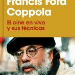"""Francis Ford Coppola reflexiona sobre """"el cine en vivo"""" en un libro"""